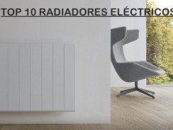 Top 10 mejores radiadores eléctricos para comprar